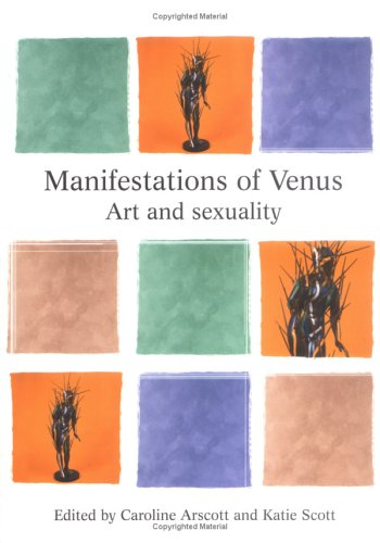 9780719055225: Manifestations of Venus: Art and Sexuality (Critical Perspectives in Art History)