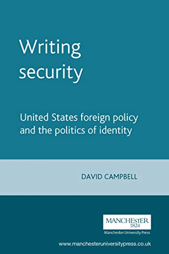 9780719055492: Writing Security: United States Foreign Policy and the Politics of Identity