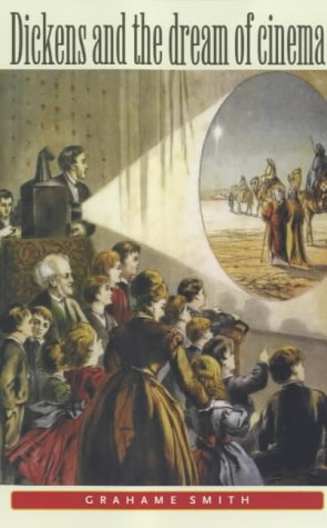 9780719055621: Dickens and the Dream of Cinema