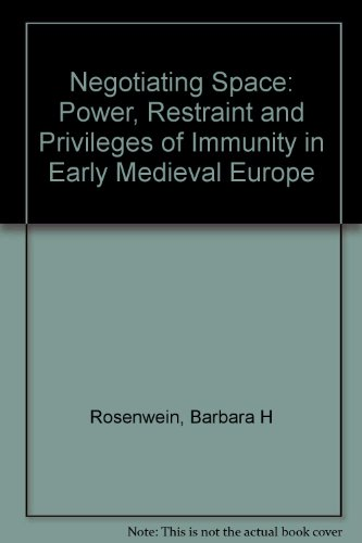 9780719055645: Negotiating Space: Power, Restraint and Privileges of Immunity in Early Medieval Europe