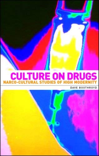 9780719055980: Culture on Drugs: Narco-Cultural Studies of High Modernity