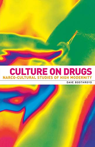 9780719055997: Culture on drugs: Narco-cultural studies of high modernity