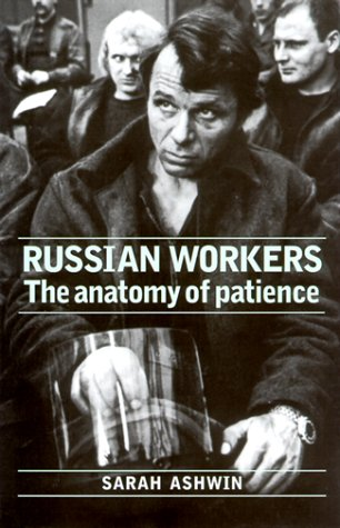 9780719056116: Russian Workers: The Anatomy of Patience