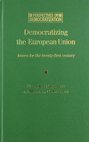 9780719056659: Democratizing the European Union: Issues for the Twenty-First Century (Perspectives on Democratization)