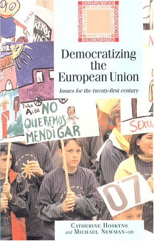 9780719056666: Democratizing the European Union: Issues for the Twenty-First Century (Perspectives on Democratization)