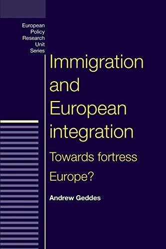 9780719056895: Immigration and European Integration (European Policy Research Unit Series MUP)
