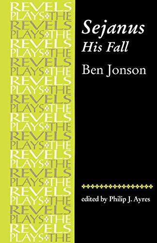 9780719057021: Sejanus, His Fall: by Ben Jonson (Revels Plays MUP)