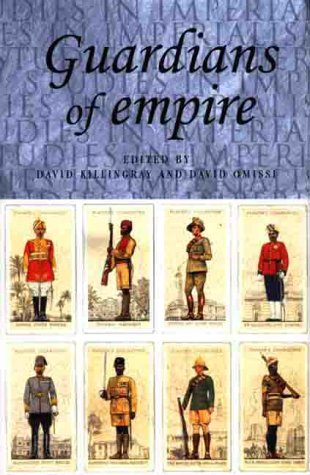9780719057342: Guardians of Empire: The Armed Forces of the Colonial Powers C. 1700-1964