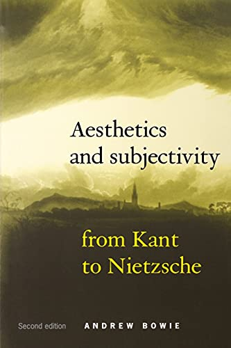 9780719057380: Aesthetics and Subjectivity : From Kant to Nietzsche