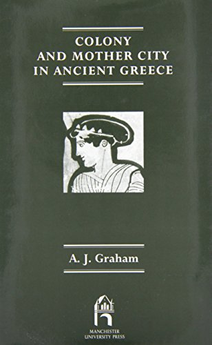 9780719057397: Colony and the Mother City in Ancient Greece (Reprint editions of Manchester University Press)