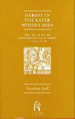 Heresy in the Later Middle Ages: The Relation of Heterodoxy to Dissent C.1250-C.1450 (0719057434) by Gordon Leff
