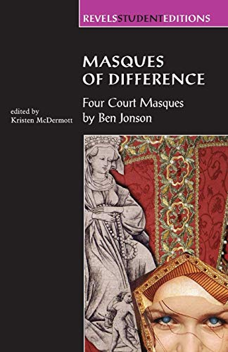 9780719057540: Masques of Difference: Four court masques by Ben Jonson (Revels Student Editions MUP)