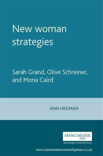 9780719057588: New Woman Strategies: Sarah Grand, Olive Schreiner, and Mona Caird