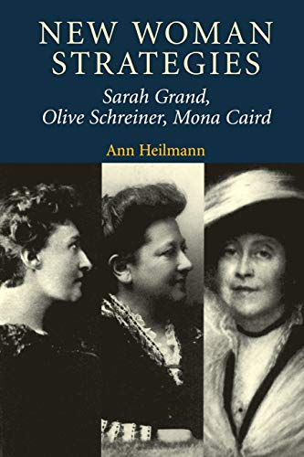 9780719057595: New Woman Strategies: Sarah Grand, Olive Schreiner, and Mona Caird