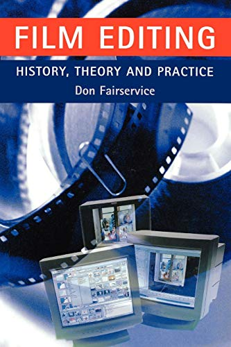 9780719057779: Film Editing: History, Theory and Practice: Looking at the Invisible