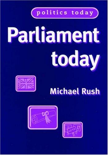 9780719057946: Parliament Today (Politics Today)