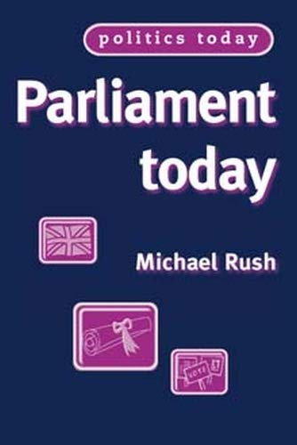 9780719057953: Parliament today (Politics Today MUP)