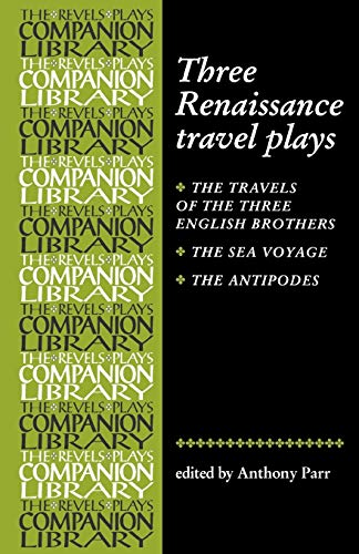 9780719058004: Three Renaissance Travel Plays (Revels Plays Companion Library MUP)