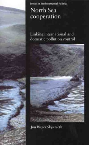 9780719058097: North Sea Cooperation: Linking International and Domestic Pollution Control (Issues in Environmental Politics)