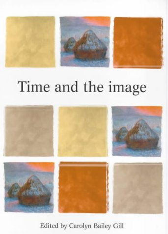 9780719058141: Time and the Image (Critical Perspectives in Art History)