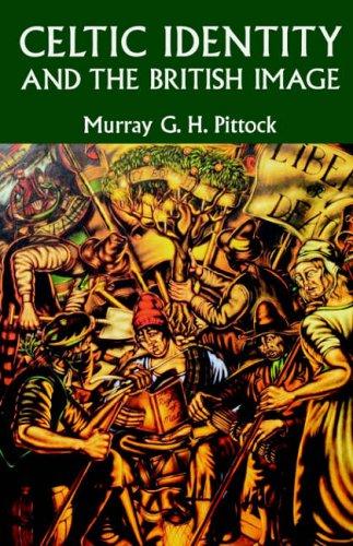 9780719058264: Celtic Identity and the British Image