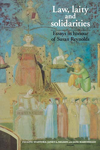 9780719058363: Law, laity and solidarities: Essays in honour of Susan Reynolds