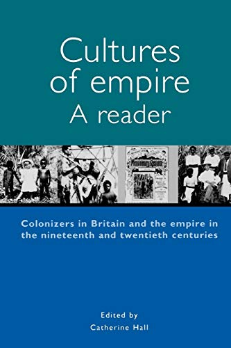 9780719058585: Cultures of Empire: A reader (Studies in Imperialism)