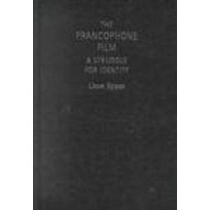 9780719058608: The Francophone Film: A Struggle for Identity