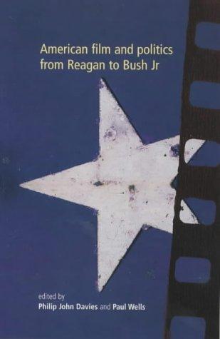 9780719058653: American Film and Politics from Reagan to Bush Jr.