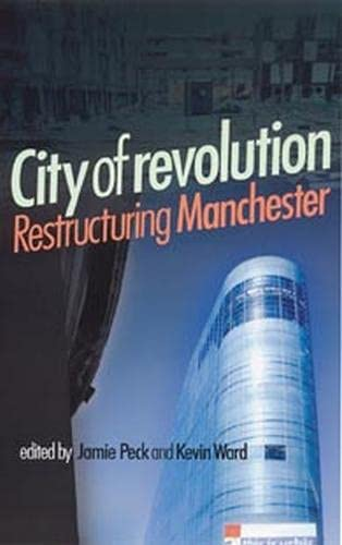 9780719058882: City of Revolution: Restructuring Manchester