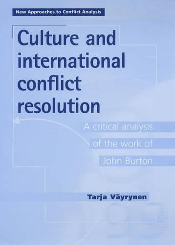 9780719059001: Culture and International Conflict Resol: A Critical Analysis of the Work of John Burton (New Approaches to Conflict Analysis)