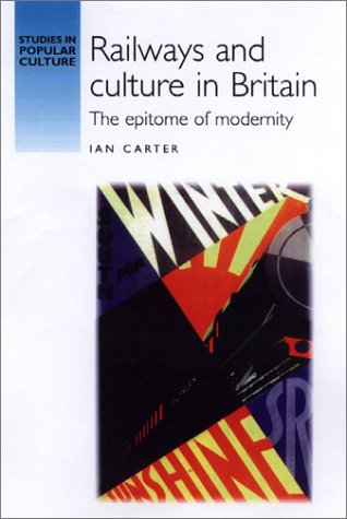 9780719059650: Railways and Culture in Britain: The Epitome of Modernity (Studies in Popular Culture)