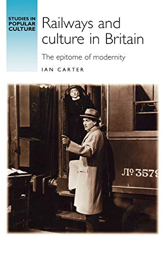 9780719059667: Railways and culture in Britain: The epitome of modernity (Studies in Popular Culture MUP)
