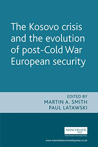 The Kosovo Crisis: The Evolution of Post: Smith, Martin A.,