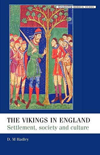 9780719059827: The Vikings in England: Settlement, Society and Culture (Manchester Medieval Studies): Settlement, Society and Culture (Manchester Medieval Studies)