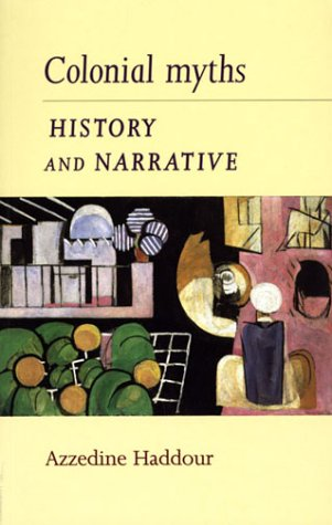 9780719059926: Colonial Myths, History and Narrative