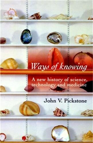 9780719059933: Ways of Knowing: A New History of Science, Technology and Medicine