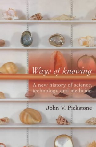 9780719059940: Ways of Knowing: A New History of Science, Technology and Medicine