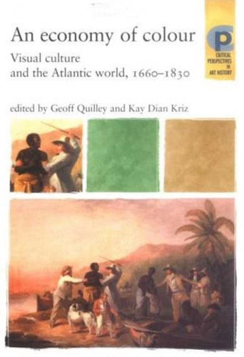 9780719060052: An Economy of Colour: Visual Culture and the Atlantic World, 1660-1830