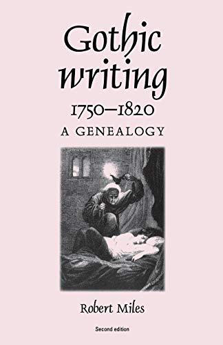 GOTHIC WRITING 1750-1820. A genealogy.: Miles, Robert.