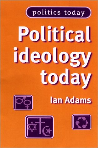 9780719060199: Political Ideology Today (Politics Today)