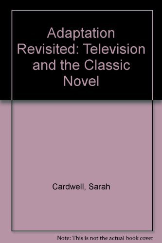 9780719060458: Adaptation Revisited: Television and the Classic Novel