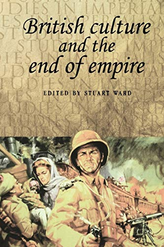 9780719060489: British culture and the end of empire (Studies in Imperialism MUP)