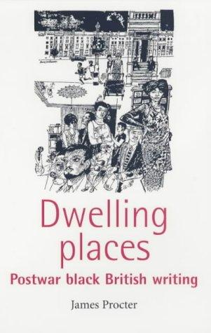 9780719060533: Dwelling Places: Postwar Black British Writing