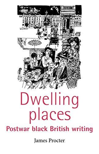 9780719060540: Dwelling Places: Postwar Black British Writing
