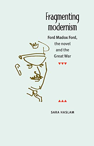 9780719060564: Fragmenting modernism: Ford Madox Ford, the novel and the Great War