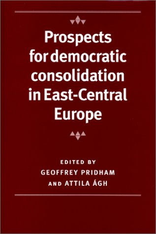 9780719060571: Prospects for Democratic Consolidation in East-Central Europe