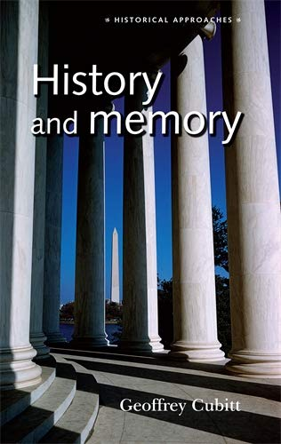 9780719060779: History and memory (Historical Approaches MUP)