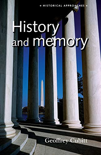 9780719060786: History and memory (Historical Approaches MUP)