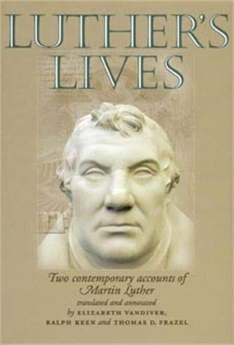 9780719061042: Luther's Lives: Two Contemporary Accounts of Martin Luther